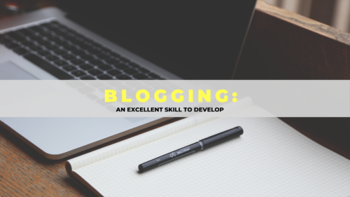 Blogging: An Excellent Skill To Develop